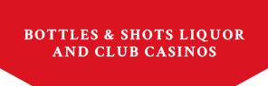 Bottles & Shots Liquor and Club Casino